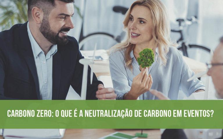 Carbono Zero- O que é a neutralização de carbono em eventos?