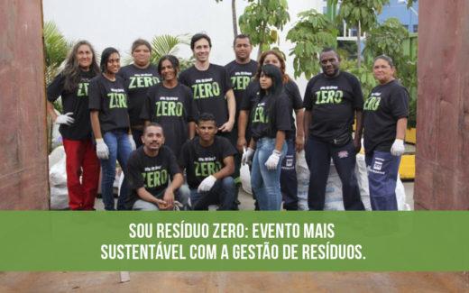 Sou Resíduo Zero- Evento mais sustentável com a gestão de resíduos.