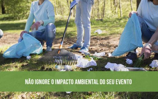 Não ignore o impacto ambiental do seu evento